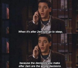 Nothing good happens after 2am either...