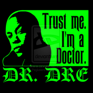 dr__dre_trust_me_i__m_a_doctor_t_shirt_by_pegbeard-d4h0yl4